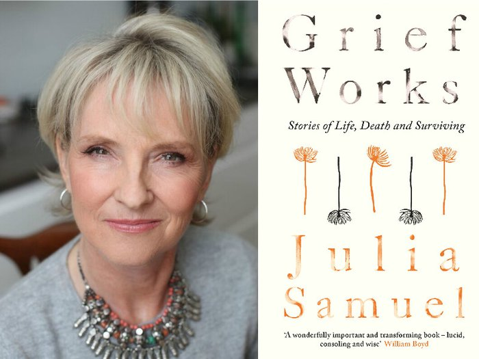 Portrait of author Julia Samuel and the front cover of her book, Grief Works
